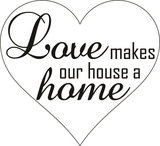 Love makes our house a ohome